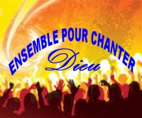 ENSEMBLE POUR CHANTER DIEU